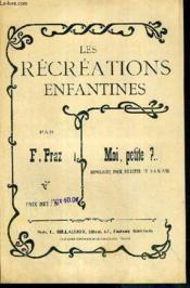 Les Recreations Enfantines - Moi, Petite ?... - Monologue Pour Filette De 5 A 6 Ans - Couverture - Format classique
