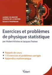 Exercices et problèmes de physique statistique ; licence 3 & master sciences de la matière ; écoles d'ingénieurs - Couverture - Format classique