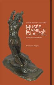Musée Camille Claudel ; guide des collections - Couverture - Format classique