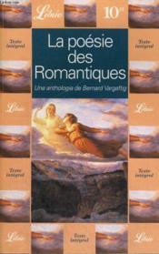 Poesie des romantiques, une anthologie de bernard vargaftig (la) - Couverture - Format classique