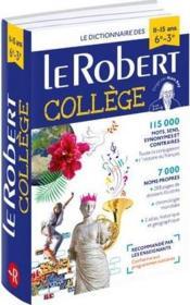 Dictionnaire Le Robert collège ; 6e, 5e, 4e, 3e ; 11/15 ans (édition 2017) - Couverture - Format classique