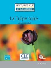 La tulipe noire ; niveau 2 ; A2 (218e édition) - Couverture - Format classique