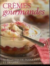 Crèmes gourmandes - Couverture - Format classique