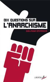 Dix questions sur l'anarchisme - Couverture - Format classique