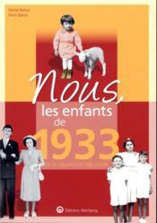 Nous, les enfants de ; 1933 ; de la naissance à l'âge adulte - Couverture - Format classique