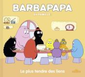 Barbapapa en famille ! ; le plus tendre des liens - Couverture - Format classique
