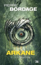 Arkane T.2 ; la résurrection - Couverture - Format classique