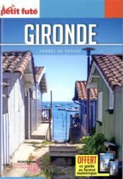 GUIDE PETIT FUTE ; CARNETS DE VOYAGE ; Gironde (édition 2021/2022) - Couverture - Format classique
