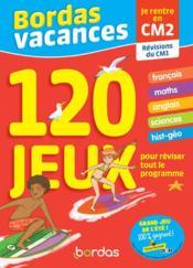 Bordas vacances - 120 jeux pour reviser cm1 vers cm2 - Couverture - Format classique