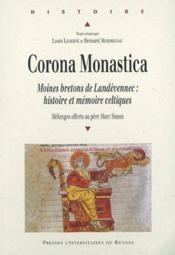 Corona monastica ; moines bretons de Landévennec : histoire et mémoire celtiques - Couverture - Format classique