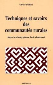 Techniques et savoirs des communautés rurales ; approche ethnographique du développement - Couverture - Format classique