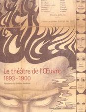 Le théâtre de l'œuvre, 1893-1900 ; naissance du théâtre moderne - Intérieur - Format classique