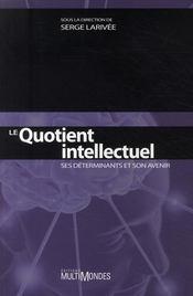 Le quotient intellectuel ; ses déterminants et son avenir - Couverture - Format classique