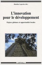 L'innovation pour le développement ; enjeux globaux et opportunités locales - Couverture - Format classique