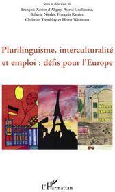 Plurilinguisme, interculturalité et emploi : défis pour l'Europe - Couverture - Format classique