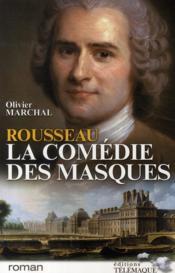 Rousseau, la comédie des masques - Couverture - Format classique