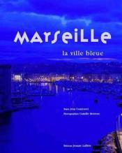 Marseille ; la ville bleue - Couverture - Format classique