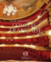 La grande histoire de la comédie française - Couverture - Format classique