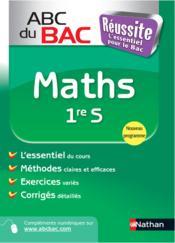 ABC DU BAC REUSSITE ; maths ; 1ère S (édition 2011) - Couverture - Format classique
