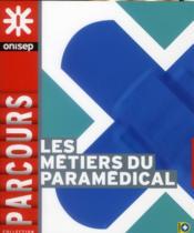 Les métiers du paramédical - Couverture - Format classique