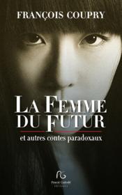 La femme du futur ; et autres contes paradoxaux - Couverture - Format classique