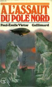 A L'Assaut Du Pole Nord. Collection : Exploits. - Couverture - Format classique