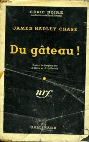 Du Gateau ! ( The Fast Buck ). Collection : Serie Noire Avec Jaquette N° 143 - Couverture - Format classique