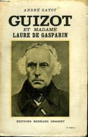 Guizot Et Madame Laure De Gasparin. - Couverture - Format classique