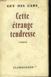 Cette Etrange Tendresse. - Couverture - Format classique