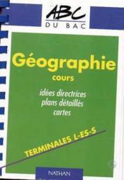 Geographie Terminales L/ Es/ S Cours - Couverture - Format classique