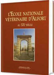 L'Ecole nationale vétérinaire d'Alfort au XXe siècle - Couverture - Format classique