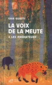 La voix de la meute t.2 ; les prédateurs - Couverture - Format classique