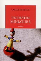 Un destin miniature - Couverture - Format classique