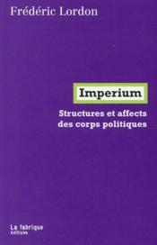 Imperium ; structures et affects des corps politiques - Couverture - Format classique
