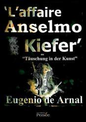 L'affaire Anselmo Kiefer - Couverture - Format classique