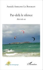 Par-delà le silence ; récit de vie - Couverture - Format classique