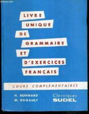 Livre Unique De Grammaire Et D'Exercices Francais Pour Les Cours Complementaires - Couverture - Format classique