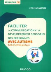 Faciliter la communication et le développement sensoriel des personnes avec autisme - Couverture - Format classique