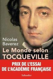 Le monde selon Tocqueville ; combats pour la liberté - Couverture - Format classique