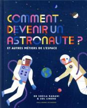 Comment devenir un astronaute ? - Couverture - Format classique