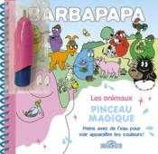 Barbapapa ; les animaux ; peins avec l'eau pour voir apparaître les couleurs ! - Couverture - Format classique
