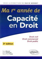Ma premiere annee de capacite en droit. droit civil - droit commercial - droit public - 5e edition - Couverture - Format classique