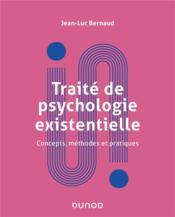 Traité de la psychologie existentielle ; concepts, méthodes et pratiques - Couverture - Format classique