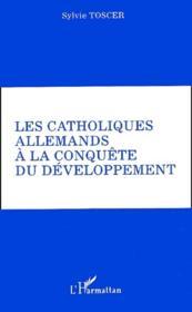 Les catholiques allemands à la conquête du développement - Couverture - Format classique