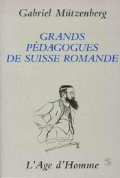 Grands Pedagogues De Suisse Romande - Couverture - Format classique
