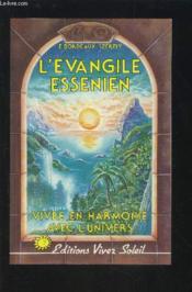 L'Evangile Essenien - Vivre En Harmonie Avec L'Univers - Couverture - Format classique