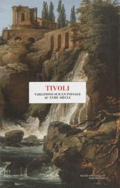 Tivoli, variations sur un paysage du XVIII siècle - Couverture - Format classique