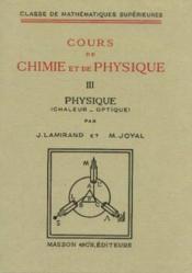Cours de chimie et de physique tome 3: physique (chaleur -optique) - Couverture - Format classique