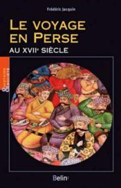 Le voyage en Perse au XVIIe siècle - Couverture - Format classique