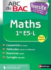 Abc Du Bac Reussite ; Maths ; 1ère Es/L - Couverture - Format classique